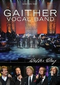 Gaither Vocal Band Better Day DVD